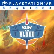 Bow to Blood: Last Captain Standing  - PlayStation 4